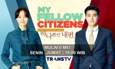 Sinopsis My Fellow Citizens Trans TV Episode 1 - 32 Lengkap